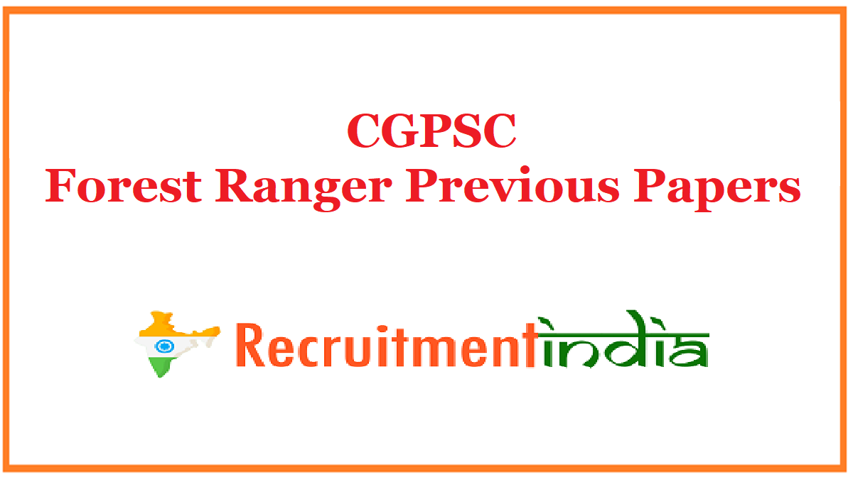 CGPSC Forest Ranger Previous Papers