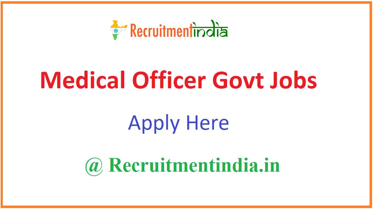 Medical Officer Govt Jobs