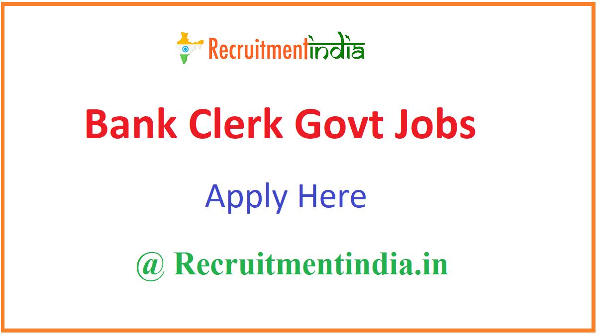 Bank Clerk Govt Jobs