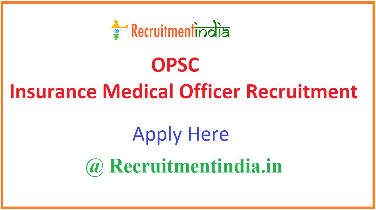 OPSC Insurance Medical Officer Recruitment