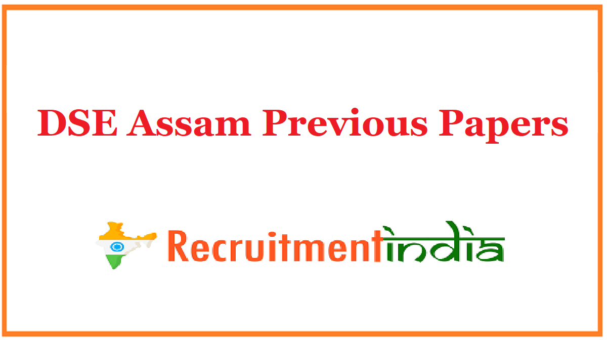 DSE Assam Previous Papers