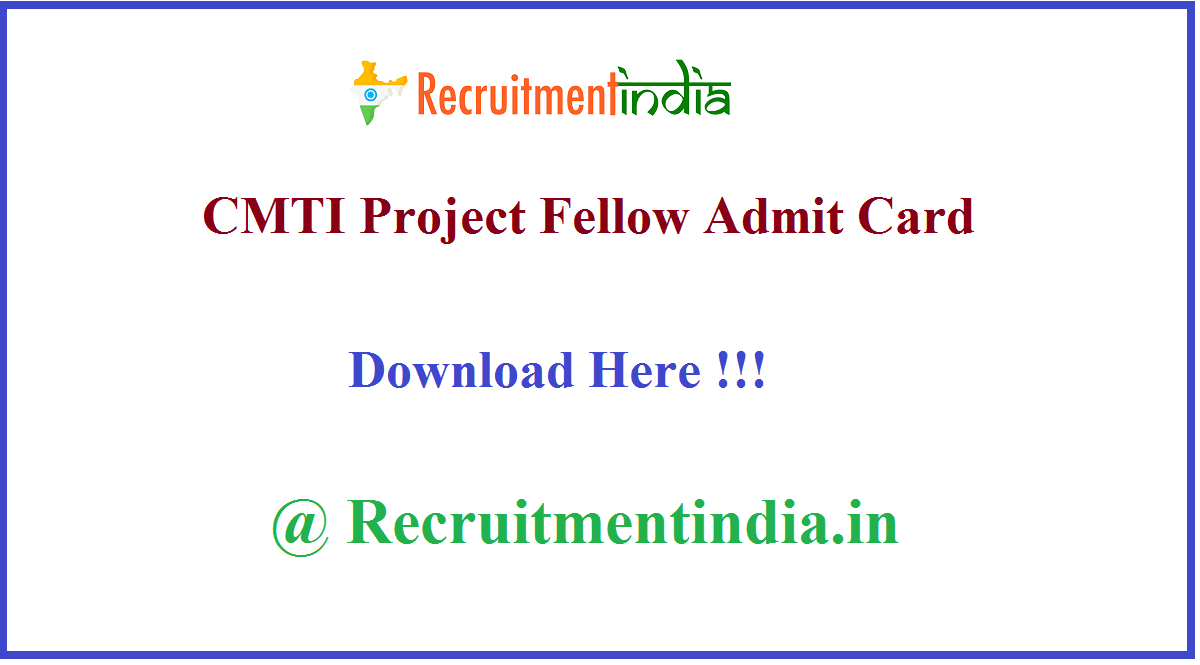 CMTI Project Fellow Admit Card
