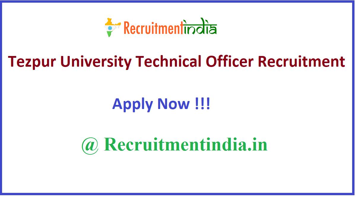 Tezpur University Technical Officer Recruitment