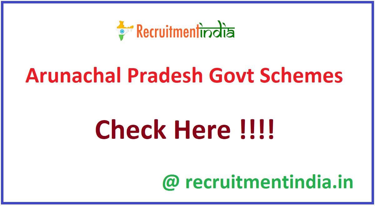 Arunachal Pradesh Govt Schemes
