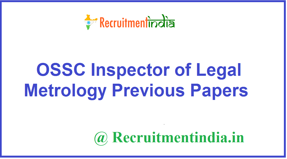 OSSC Inspector of Legal Metrology Previous Papers