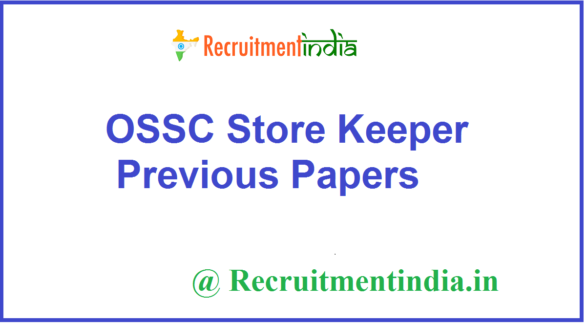 OSSC Store Keeper Previous Papers