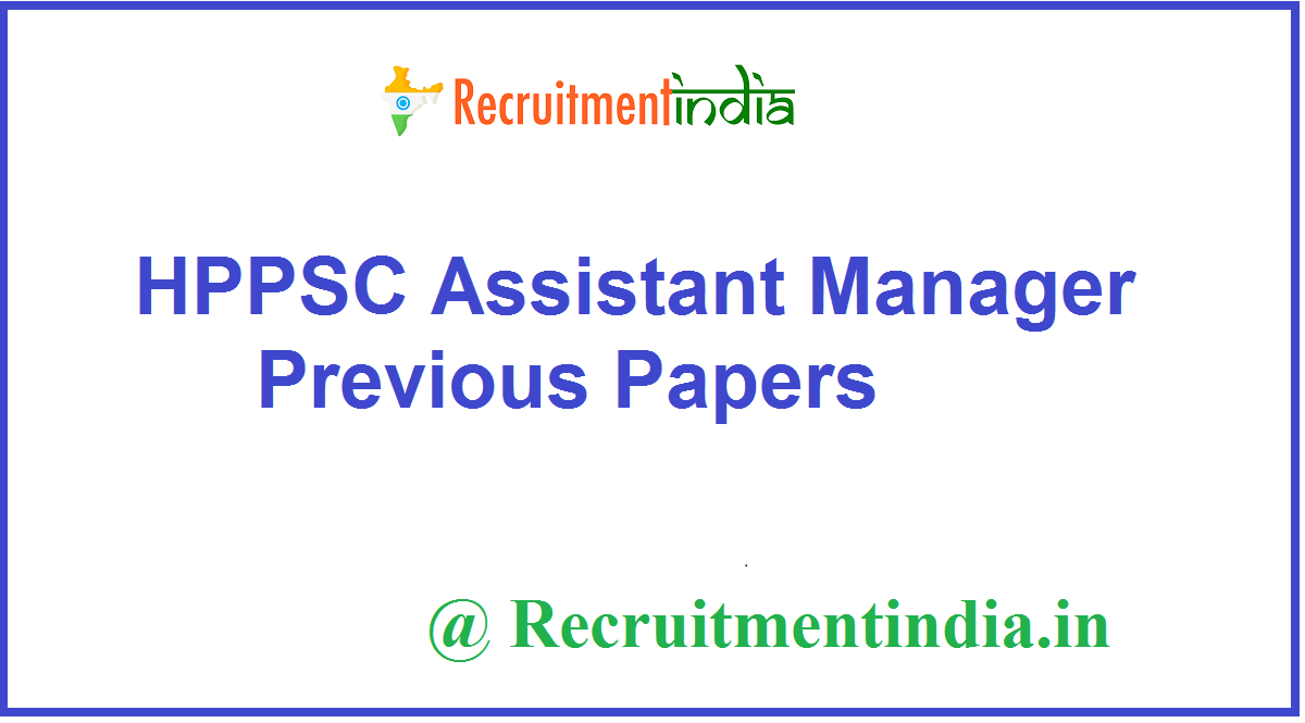 HPPSC Assistant Manager Previous Papers