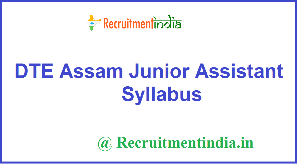 DTE Assam Junior Assistant Syllabus