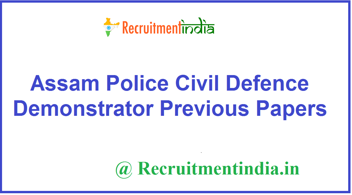 Assam Police Civil Defence Demonstrator Previous Papers