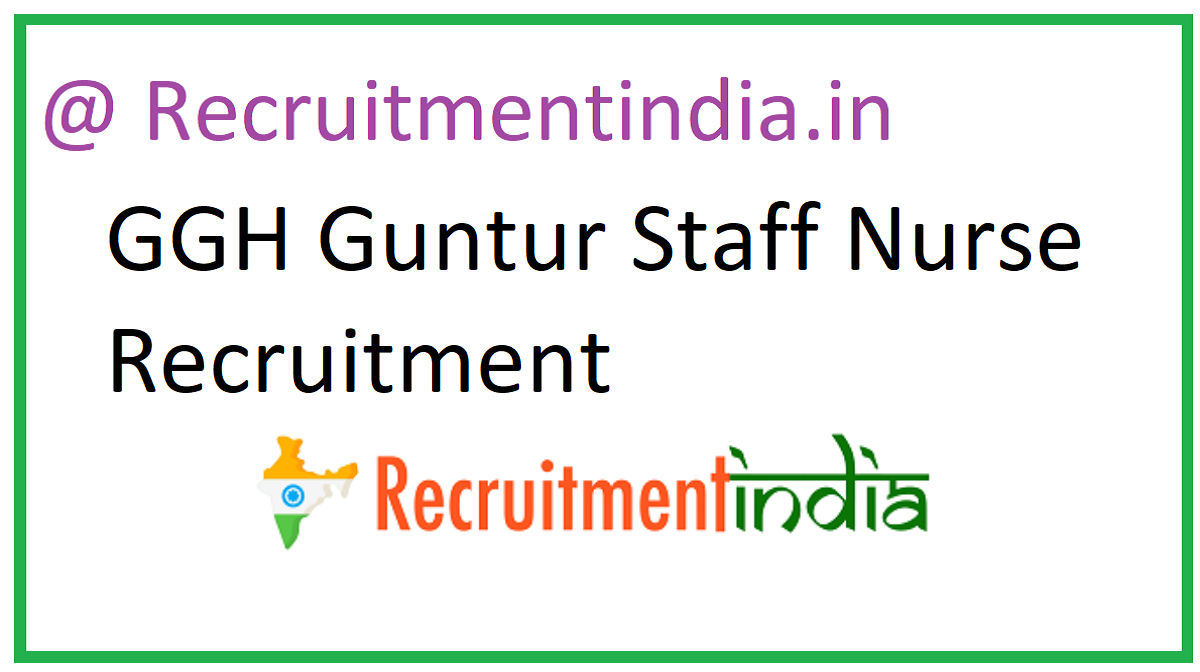 GGH Guntur Staff Nurse Recruitment