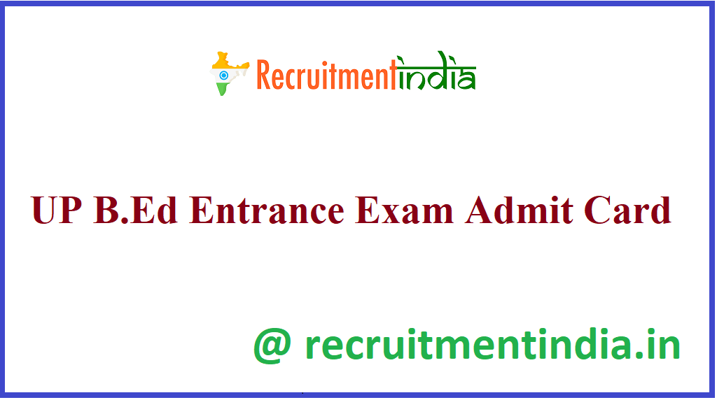 UP B.Ed Entrance Exam Admit Card