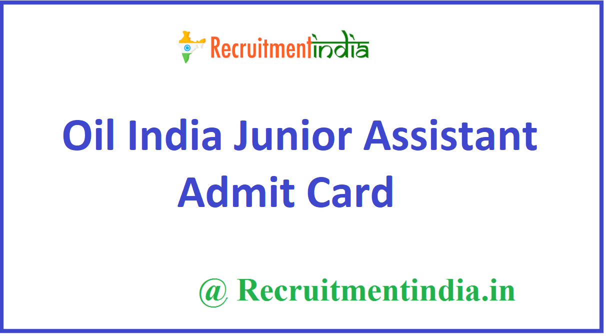 Oil India Junior Assistant Admit Card