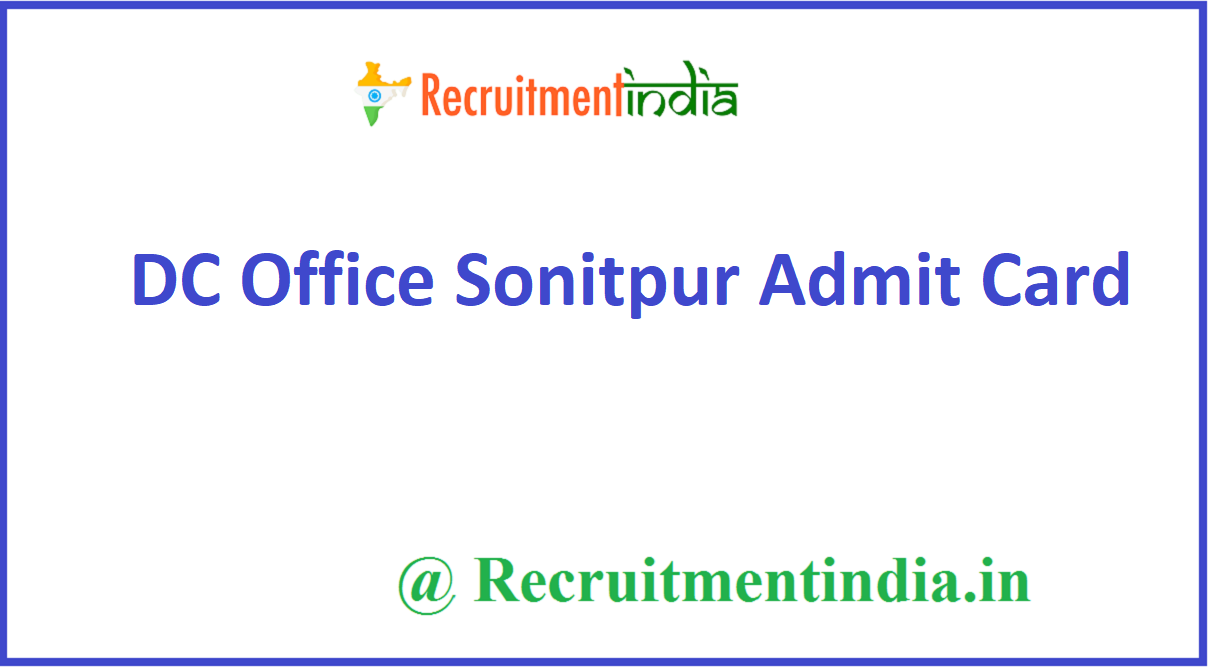 DC Office Sonitpur Admit Card