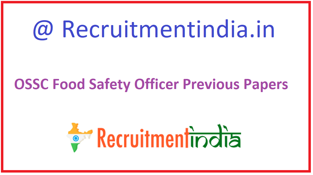 OSSC Food Safety Officer Previous Papers