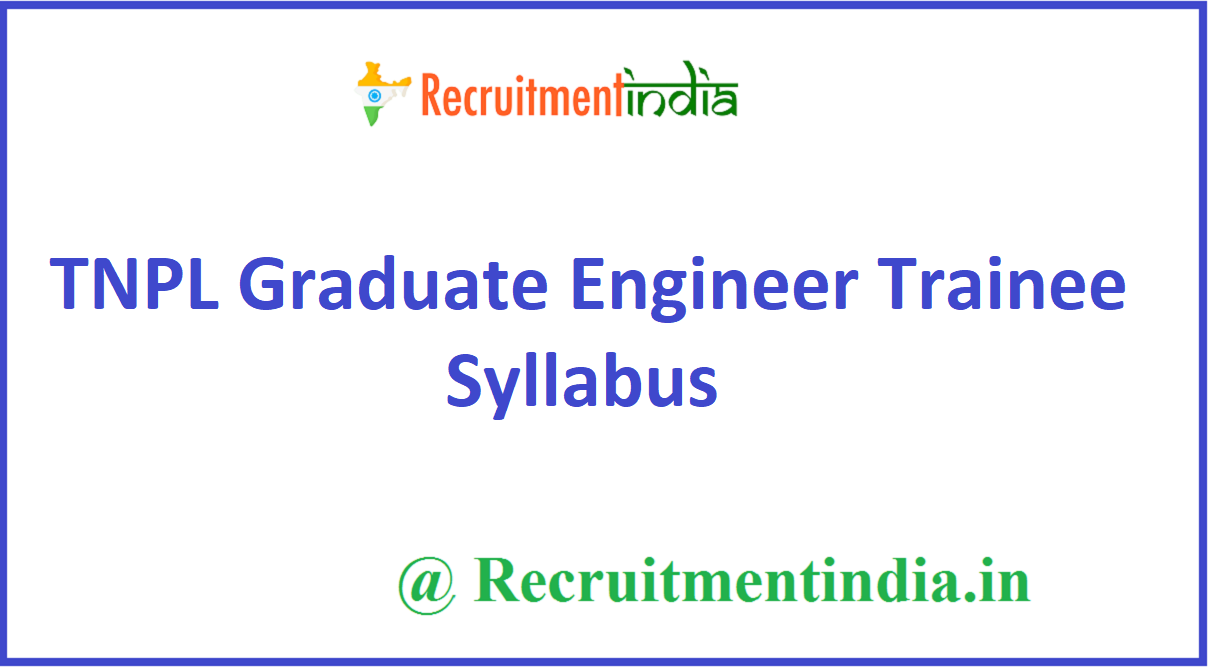 TNPL Graduate Engineer Trainee Syllabus