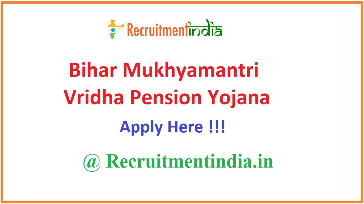 Bihar Mukhyamantri Vridha Pension Yojana