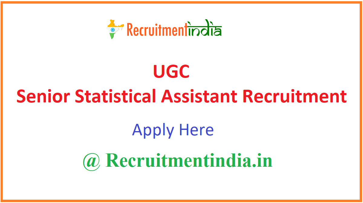 UGC Senior Statistical Assistant Recruitment