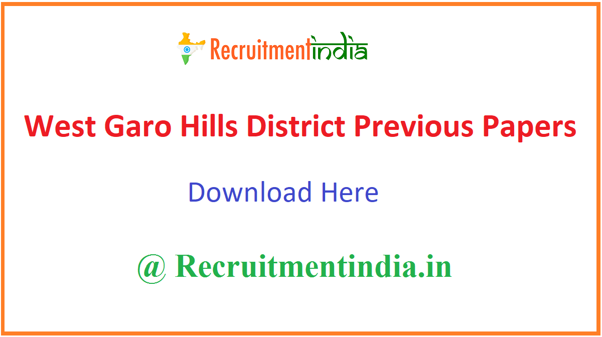 West Garo Hills District Previous Papers