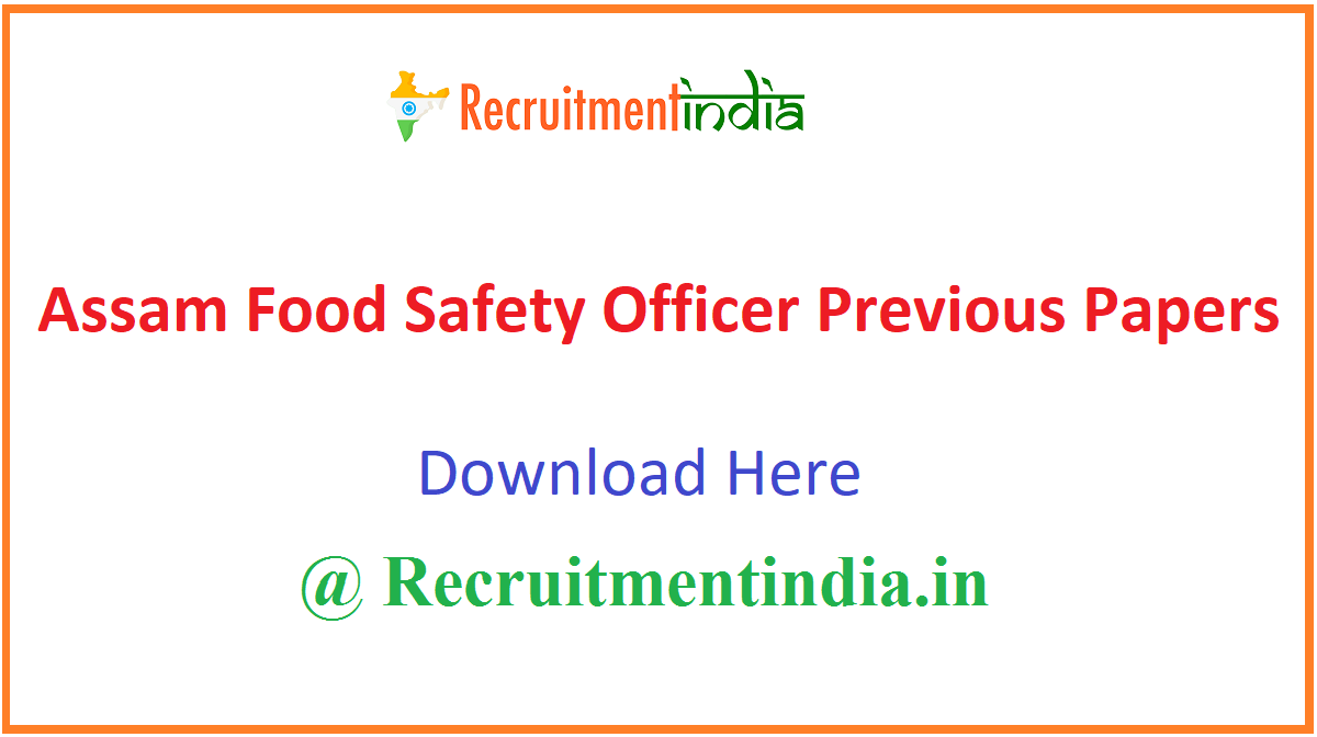 Assam Food Safety Officer Previous Papers