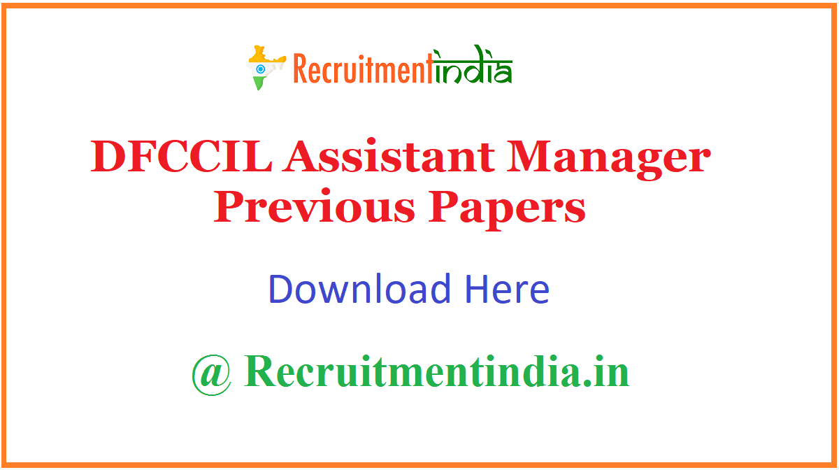 DFCCIL Assistant Manager Previous Papers