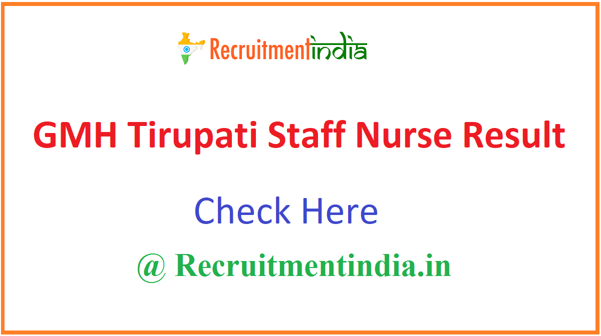 GMH Tirupati Staff Nurse Result