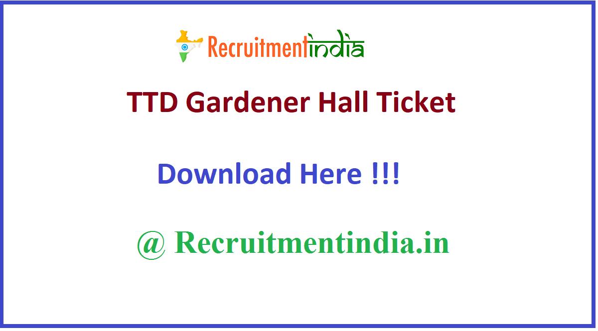 TTD Gardener Hall Ticket