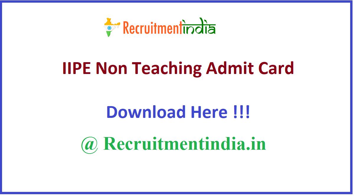 IIPE Non Teaching Admit Card