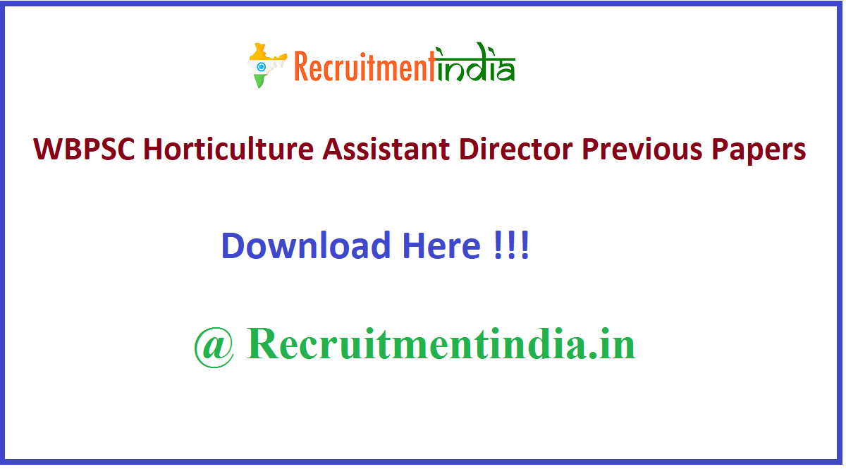WBPSC Horticulture Assistant Director Previous Papers