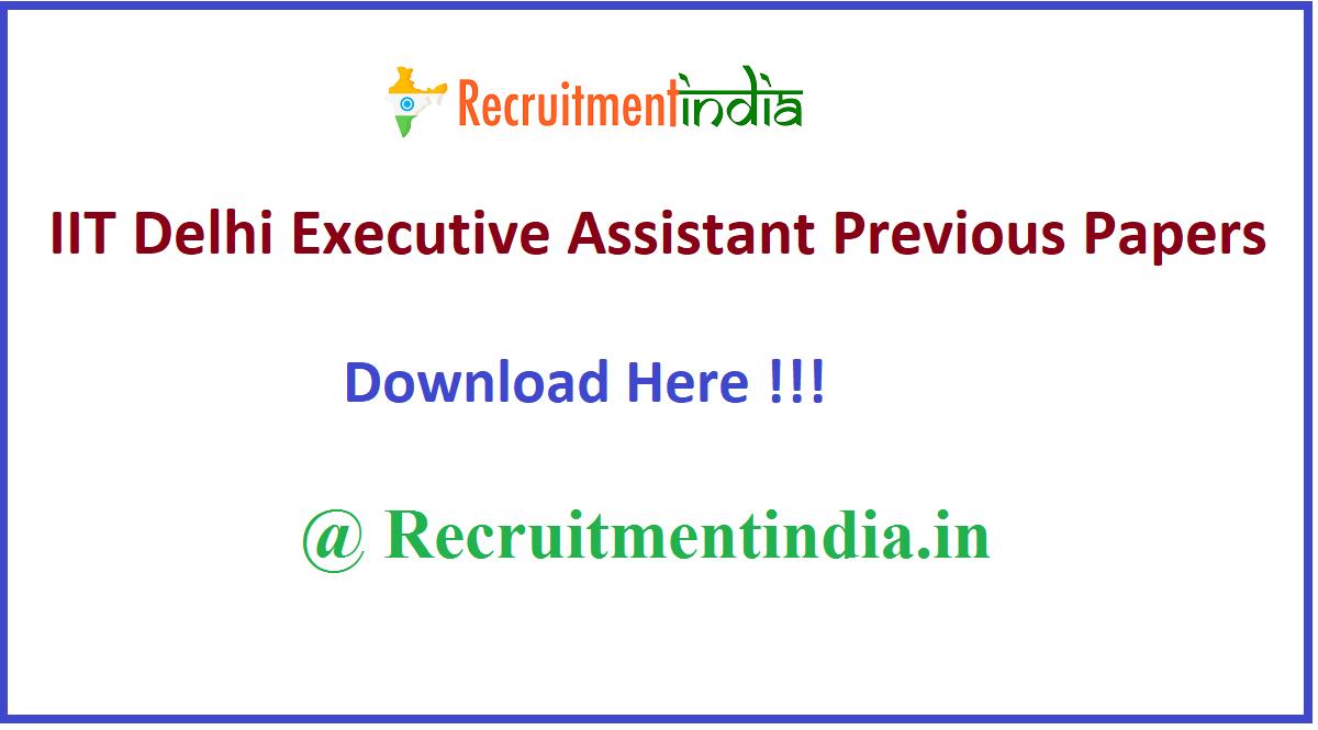 IIT Delhi Executive Assistant Previous Papers