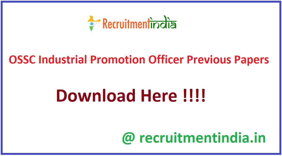 OSSC Industrial Promotion Officer Previous Papers
