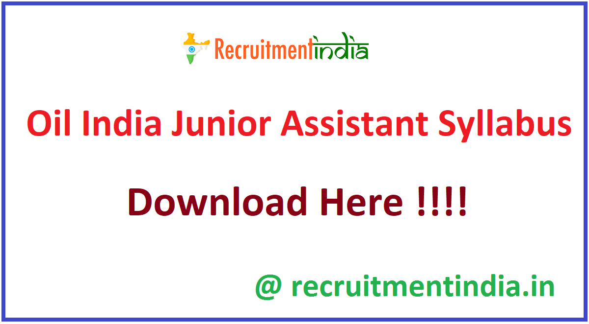 Oil India Junior Assistant Syllabus