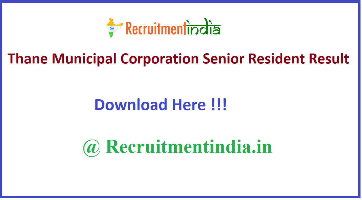 Thane Municipal Corporation Senior Resident Result