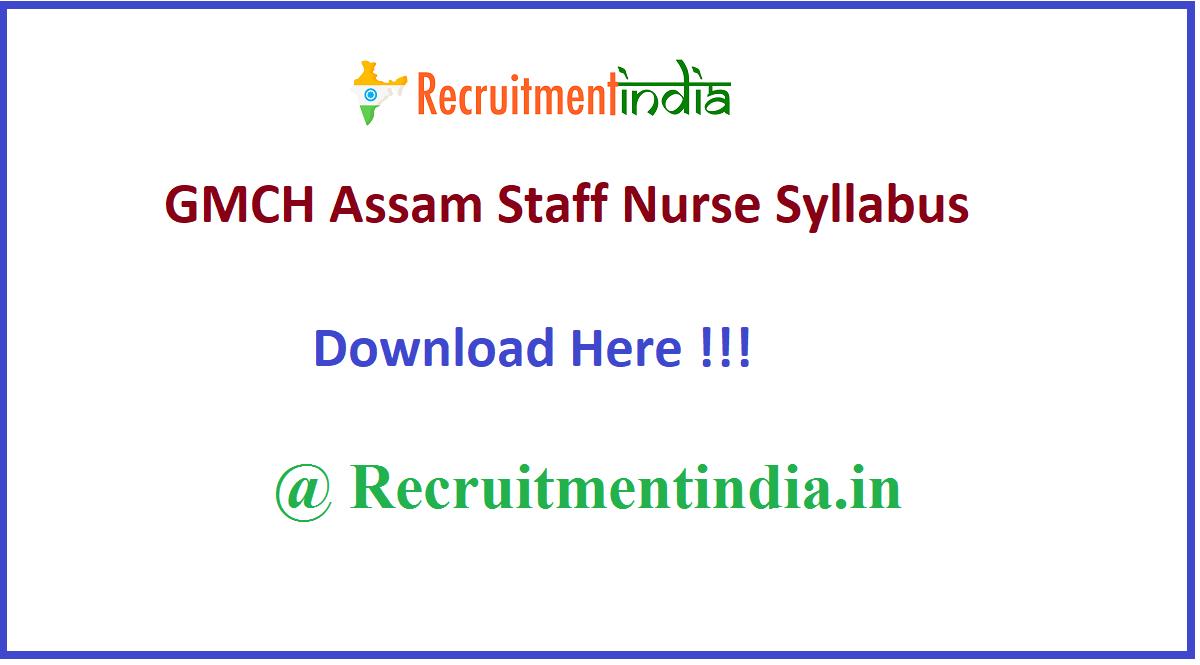 GMCH Assam Staff Nurse Syllabus