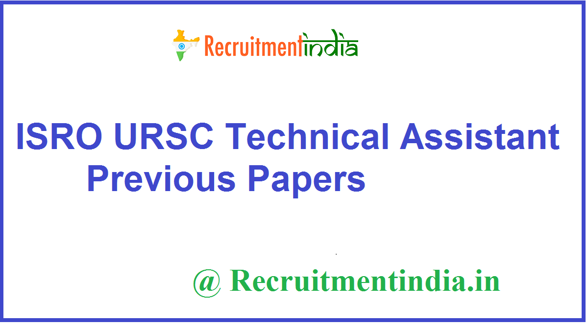 ISRO URSC Technical Assistant Previous Papers