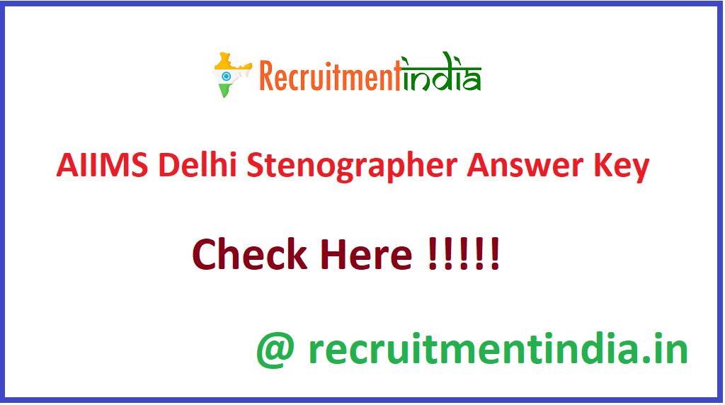 AIIMS Delhi Stenographer Answer Key