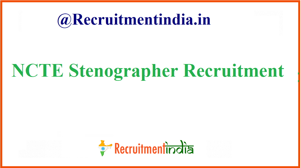 NCTE Stenographer Recruitment