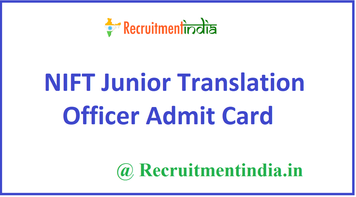 NIFT Junior Translation Officer Admit Card