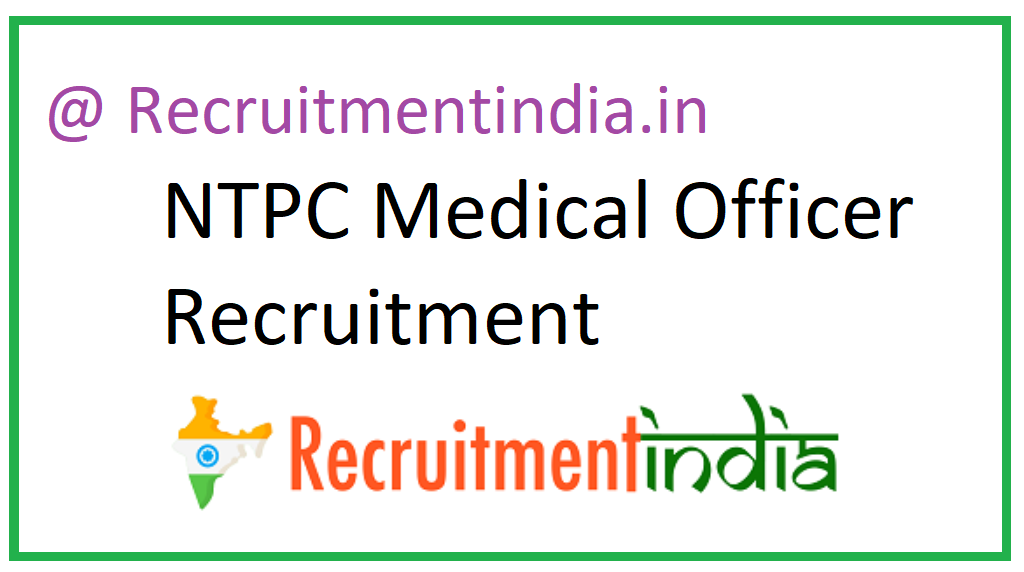 NTPC Medical Officer Recruitment