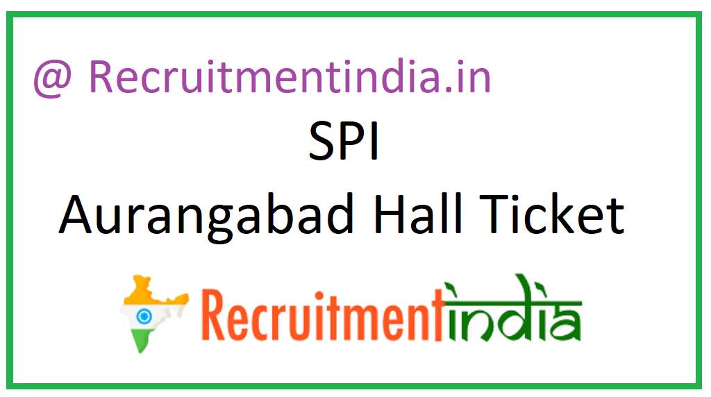 SPI Aurangabad Hall Ticket