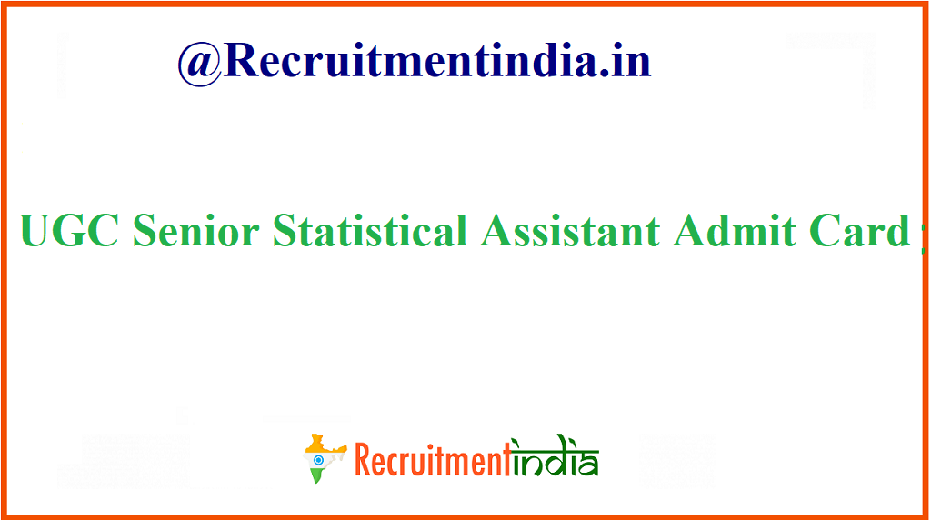 UGC Senior Statistical Assistant Admit Card
