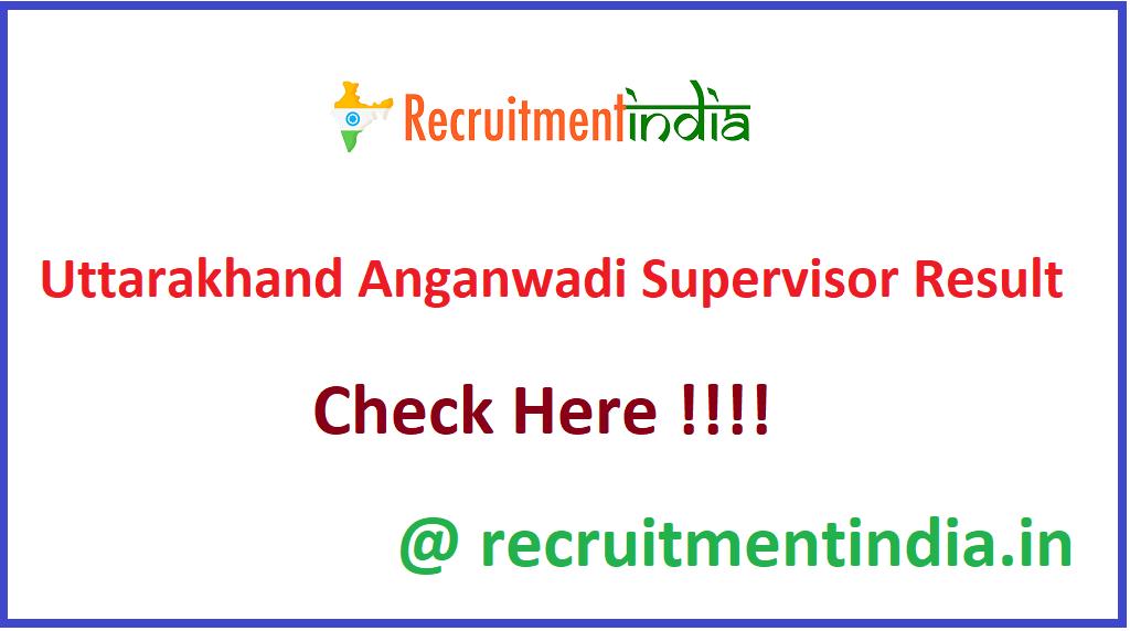 Uttarakhand Anganwadi Supervisor Result