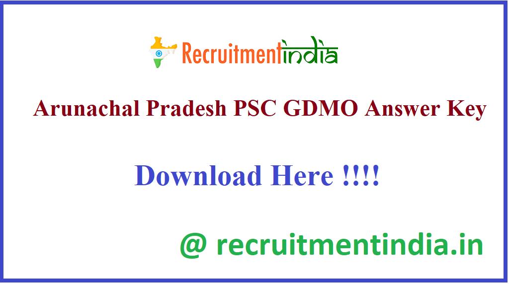 Arunachal Pradesh PSC GDMO Answer Key