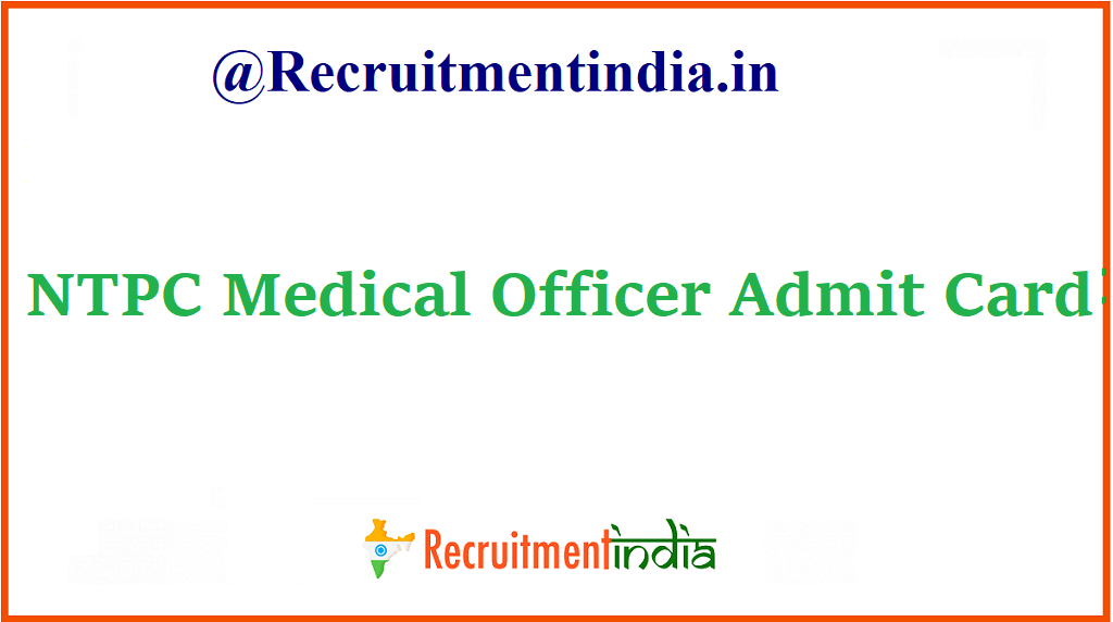 NTPC Medical Officer Admit Card