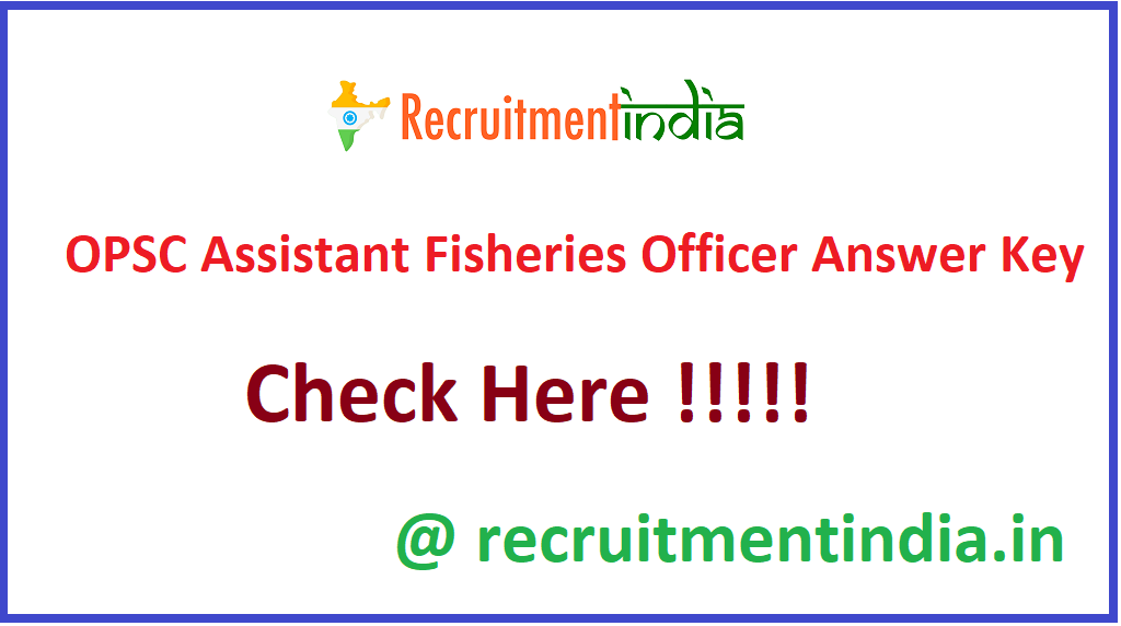 OPSC Assistant Fisheries Officer Answer Key