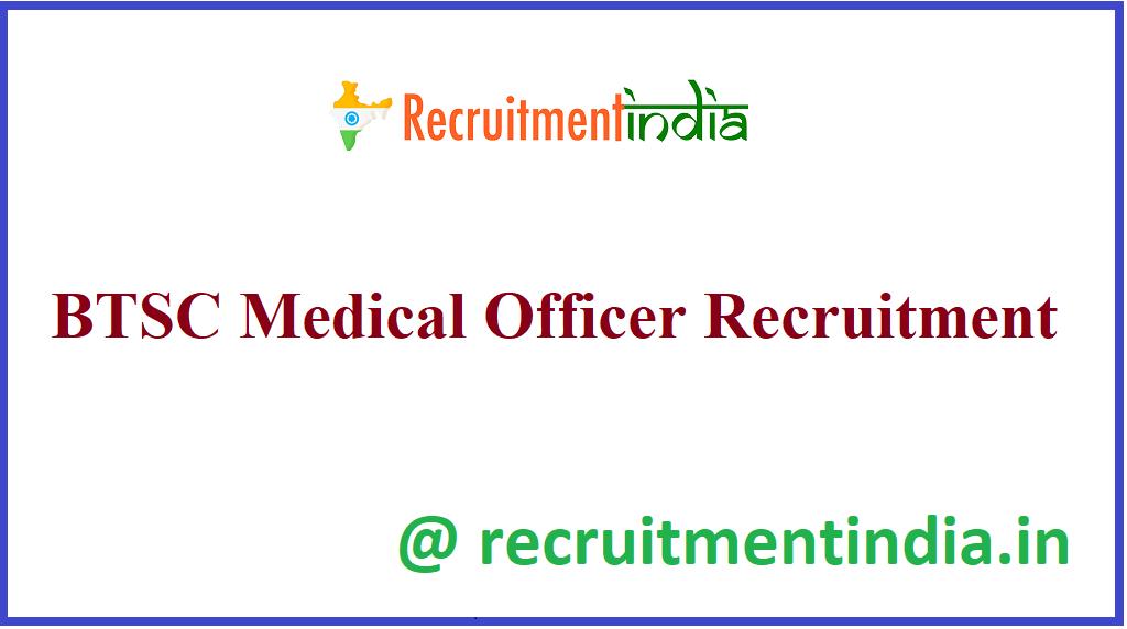 BTSC Medical Officer Recruitment