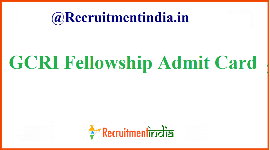 GCRI Fellowship Admit Card
