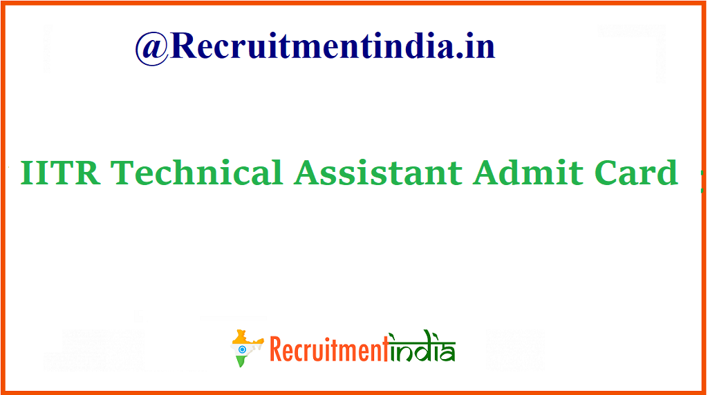 IITR Technical Assistant Admit Card