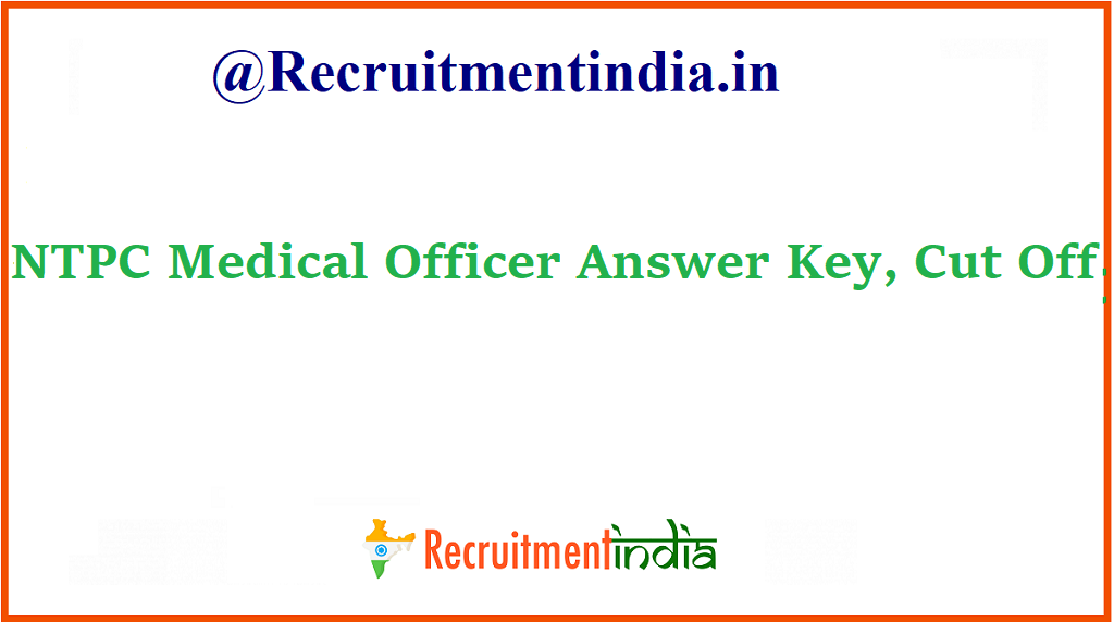 NTPC Medical Officer Answer Key