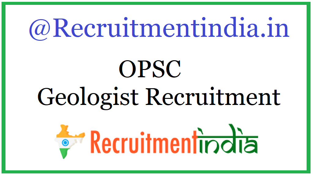 OPSC Geologist Recruitment