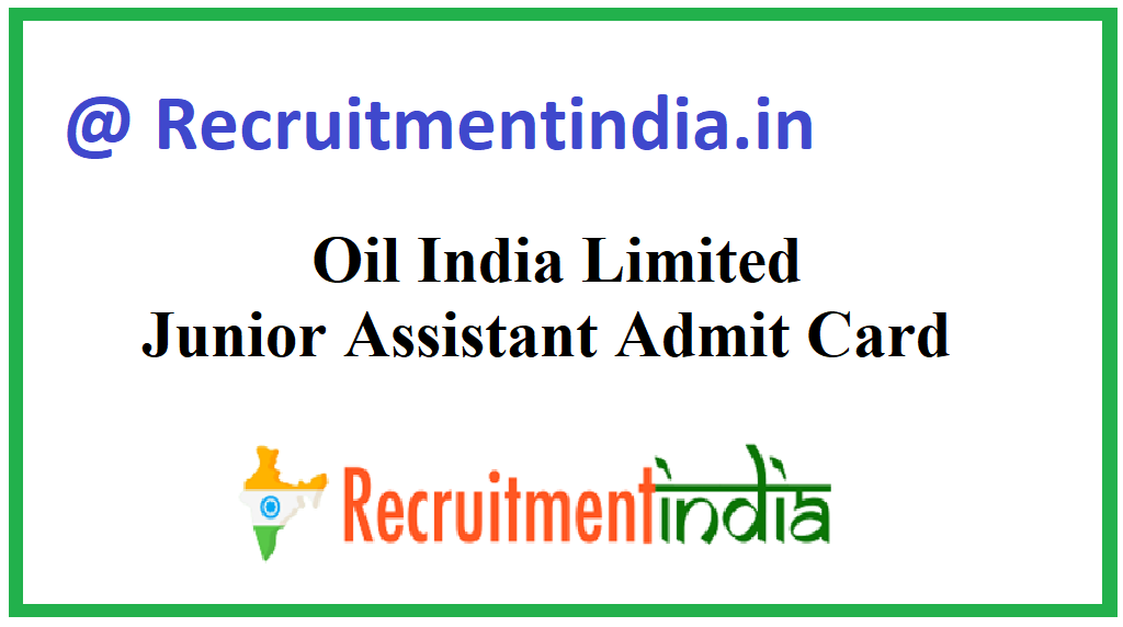 Oil India Limited Junior Assistant Admit Card